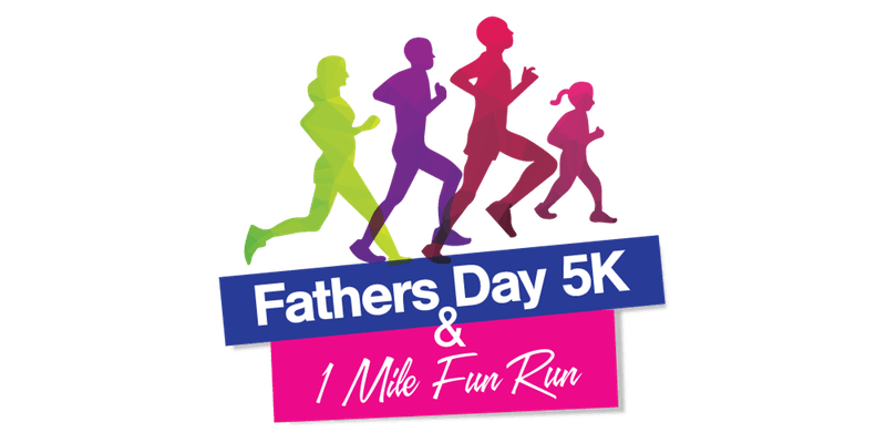Banner for Father's Day 5k & 1 Mile Fun Run
